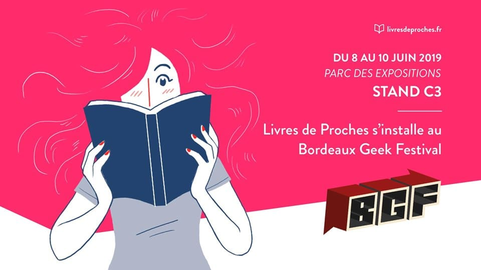 Découvrir l'application Livres de Proches pendant toute la durée du Bordeaux Geek festival au stand C3